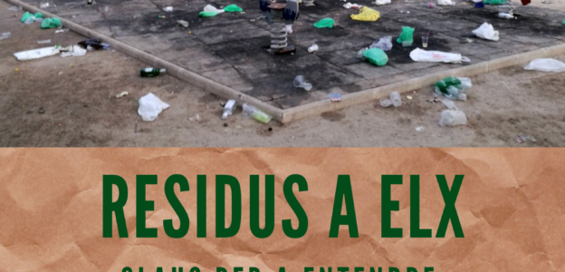 Xarrada - Residus a Elx: claus per a entendre una gestió insostenible