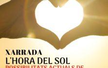 """XARRADA """"L'HORA DEL SOL - POSSIBILITATS ACTUALS DE L'AUTOCONSUM ELÈCTRIC"""